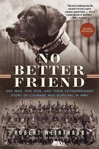 No Better Friend by Robert Weintraub Paperback WWII WW2 Dog Book