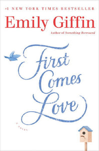 1st First Comes Love by Emily Giffin Griffin Book Novel Hardcover Hardback