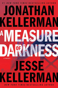 The Clay Edison Series Book 2 A Measure of Darkness by Jonathan Kellerman Jesse