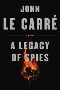 A Legacy of Spies by John le Carre George Smiley Novels Series Book 9 Hardcover