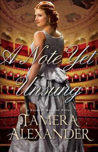 A Note Yet Unsung A Belmont Mansion Novel Series Book 3 by Tamera Alexander PB