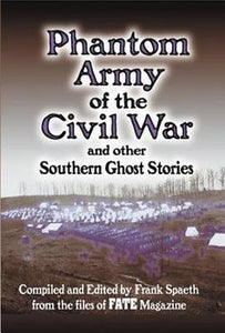 The Phantom Army of the Civil War And Other Real True Southern Ghost Stories Bk