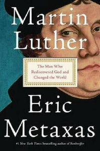 Martin Luther Biography Reformation Book by Eric Metaxas Metaxes Hardcover