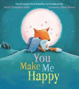 You Make Me Happy Book by Smriti Prasadam-Halls Hardcover Hardback
