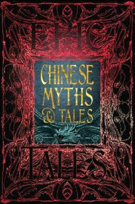 Asian Chinese Myths and Tales Mythology Legends Stories Hardcover Gothic Fantasy