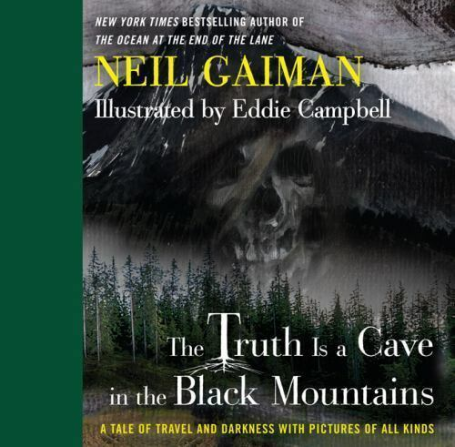 The Truth Is a Cave in the Black Mountains by Neil Gaiman Book Hardcover