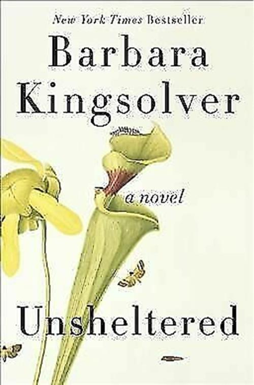 Unsheltered : A Novel by Barbara Kingsolver Book (2018, Hardcover) Hardback