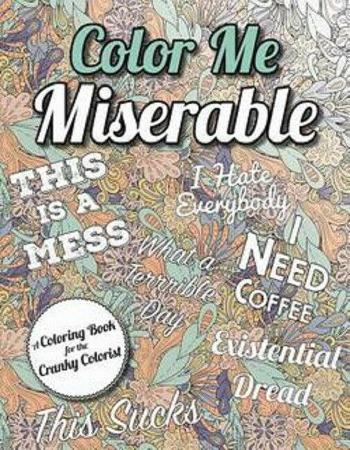 Color Me Miserable Negative Adult Coloring Book For Grown Ups