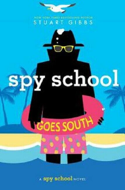 Spy School Goes South Spy School Series Book 6 by Stuart Gibbs Hardcover