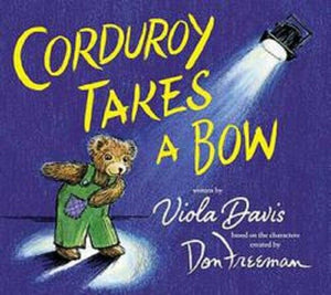 Corduroy Takes a Bow Corduroy The Bear Book by Viola Davis Hardcover Hardback