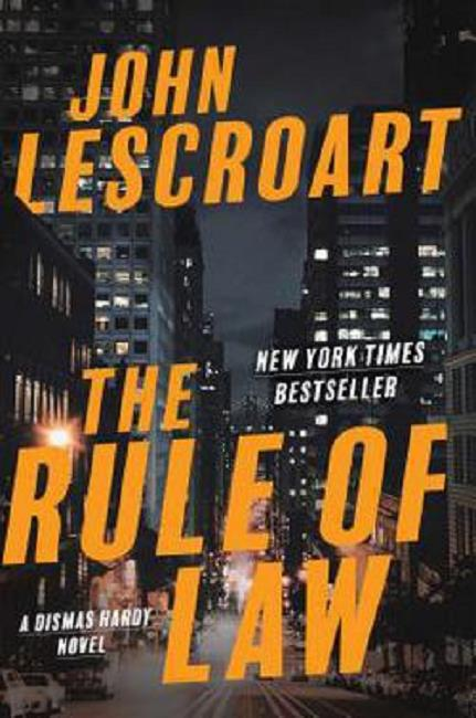 The Rule of Law Dismas Hardy Series Novel Book 18 by John Lescroart Hardcover