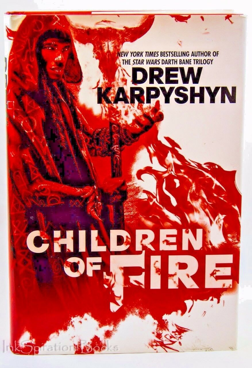Children of Fire by Drew Karpyshyn First Edition 1st Hardcover The Chaos Born 1