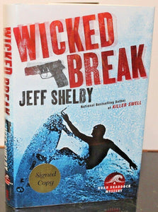 Wicked Break Noah Braddock by Jeff Shelby Bk Hardcover SIGNED 1st First Edition