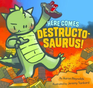 Here Comes Destructosaurus by Aaron Reynolds Hardcover Childrens Picture Book
