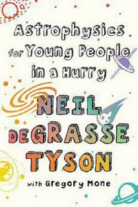 Astrophysics for Young People in a Hurry by Neil deGrasse Tyson Paperback Book