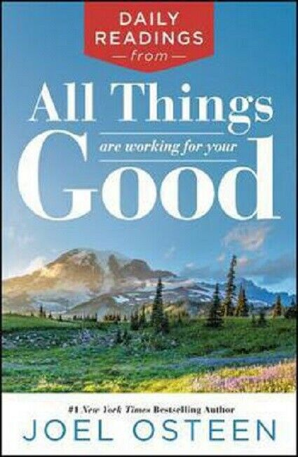 Daily Readings from All Things Are Working for Your Good by Joel Osteen Book
