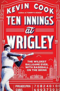 10 Ten Innings at Wrigley Field by Kevin Cook Baseball Cubs vs Phillies 1979 BK