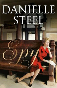 The Spy : A Novel by Danielle Steel Steele Book Hardcover Hardback