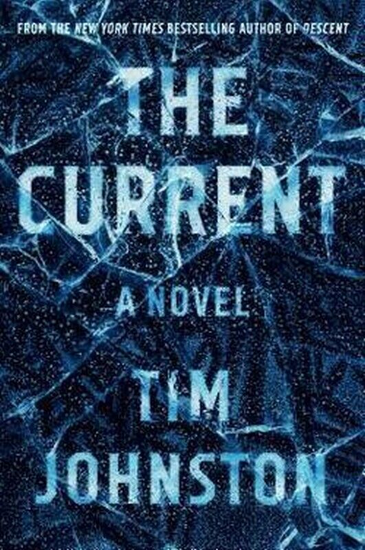 The Current : A Novel by Tim Johnston Johnson Book Hardcover Hardback