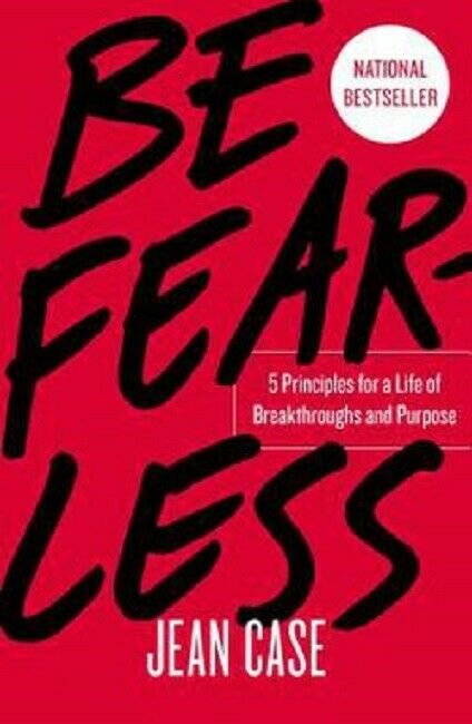 Be Fearless Book by Jean Case Hardcover 5 Principles For A Life of Purpose
