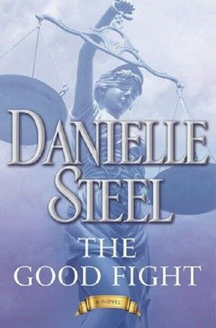 The Good Fight by Danielle Steel Steele Book Hardcover Hardback Novel