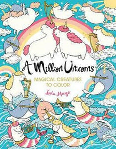A Million Unicorns Coloring Book Volume 6 Lulu Mayo Magical Creatures to Color