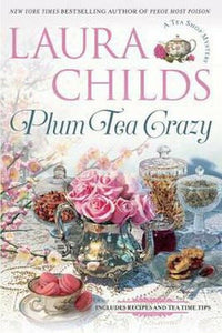 Plum Tea Crazy by Laura Childs A Tea Shop Mystery Series Book 19 Novel Hardcover
