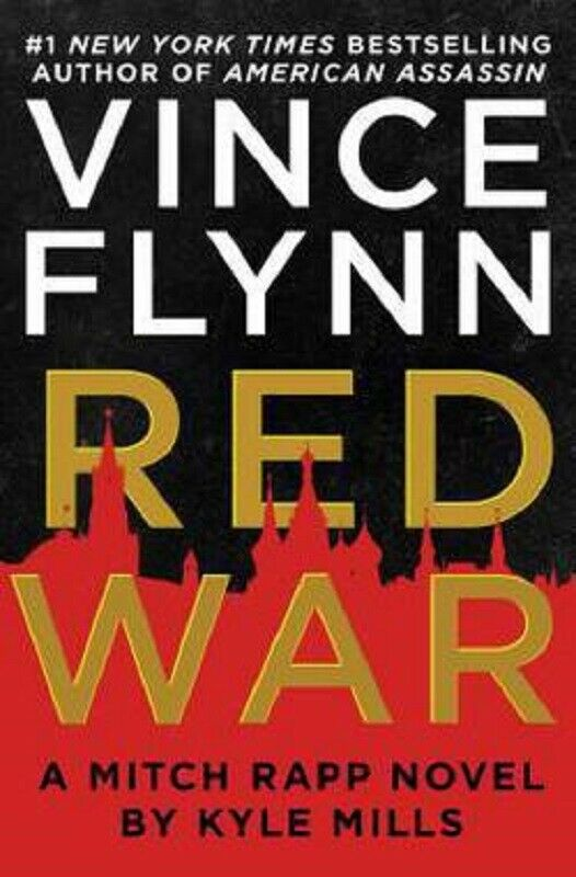 Red War A Mitch Rapp Novel Series Book 17 by Vince Flynn Kyle Mills Hardcover