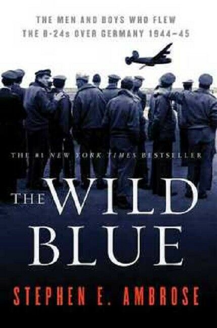 The Wild Blue Book by Steven Stephen E. Ambrose Paperback B-24s WW2 WWII