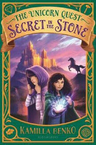 Secret in the Stone The Unicorn Quest Series Book 2 by Kamilla Benko Paperback