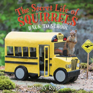 The Secret Life of Squirrels Series 4 Back to School! by Nancy Rose Picture Book