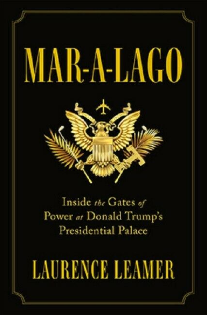 Mar-A-Lago by Laurence Leamer Book Inside the Gates of Power at Donald Trump's