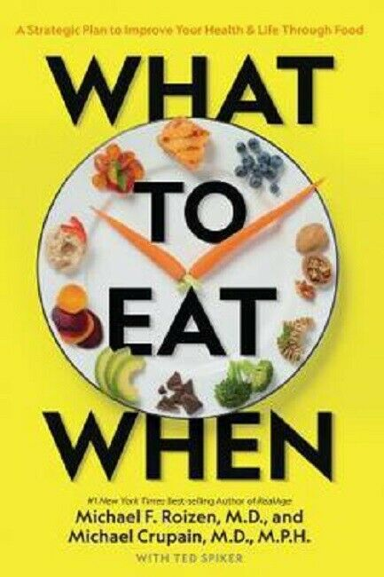 What to Eat and When Book by Dr. Michael F Roizen MD Hardcover Hardback