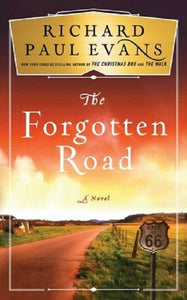 The Forgotten Road The Broken Road Series Book 2 by Richard Paul Evans Hardback