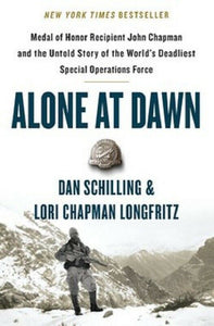 Alone at Dawn Medal of Honor Recipient John Chapman by Dan Schilling Book HC