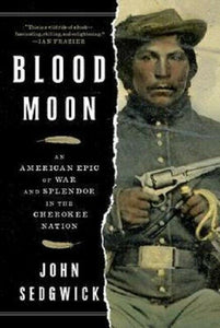 Blood Moon by John Sedgwick Book Cherokee Indian Nation Native American History