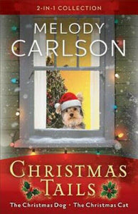Christmas Tails Tales 2-In-1 Collection The Christmas Dog Cat by Melody Carlson