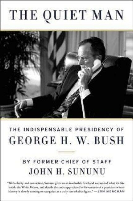 The Quiet Man Book President George H.W. HW Bush Biography by John H. Sununu