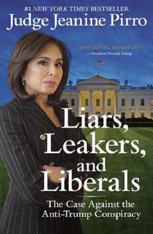 Liars, Leakers, and Liberals by Judge Jeanine Pirro Book Paperback