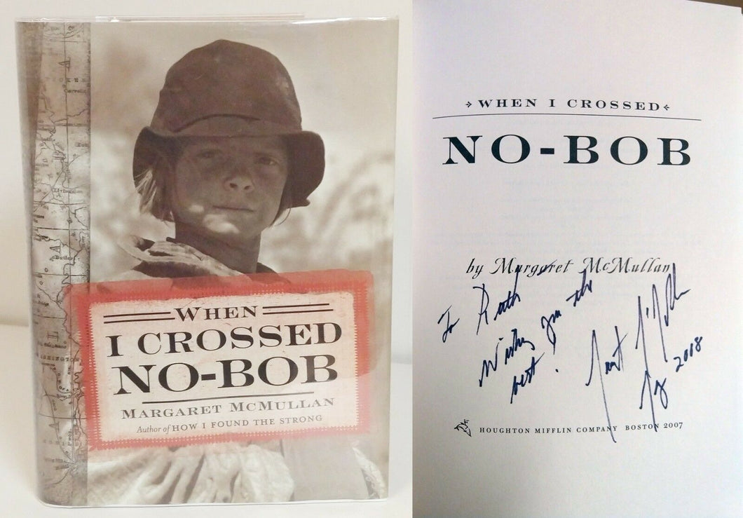 When I Crossed No-Bob by Margaret McMullan SIGNED Book 1st Edition Hardcover
