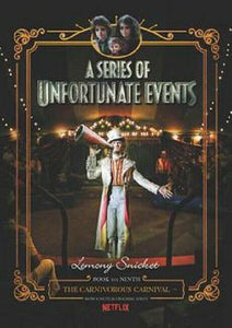 The Carnivorous Carnival A Series of Unfortunate Events Series Book 9 Hardcover