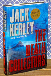 The Death Collectors by Jack Kerley SIGNED First Edition 1st Hardcover Book w DJ