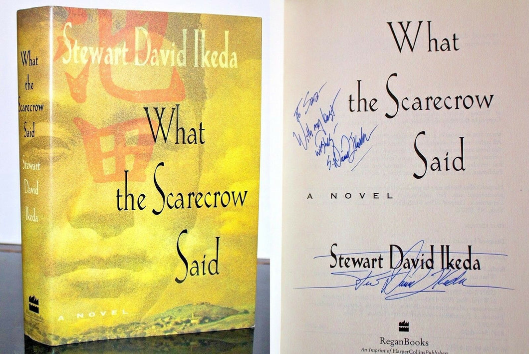 What the Scarecrow Said by Stewart David Ikeda SIGNED First Edition 1st Print HC