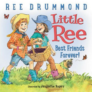 Little Ree Best Friends Forever Book by Ree Drummond The Pioneer Woman Hardcover