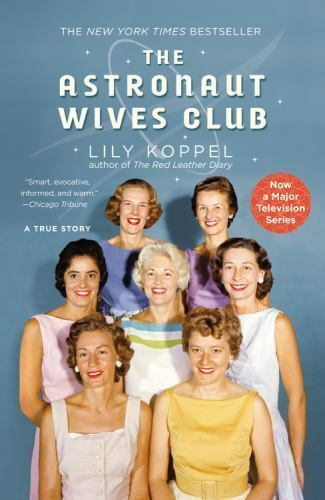 The Astronaut Wives Club Book A True Story by Lily Koppel Paperback