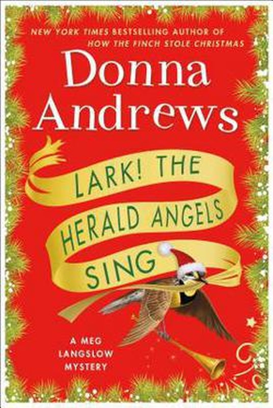 Lark! the Herald Angels Sing Meg Langslow Mystery Series Bk 24 by Donna Andrews