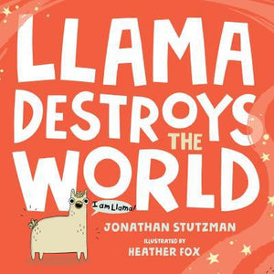 Lama Llama Destroys the World by Jonathan Stutzman Picture Book Hardcover