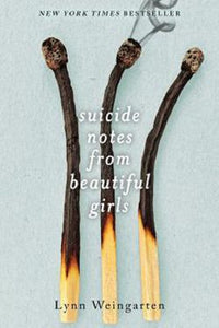 Suicide Notes from Beautiful Girls Book by Lynn Weingarten Paperback Novel