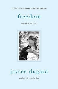 Freedom : My Book of Firsts by Jaycee Lee Dugard Biography Memoir Hardcover