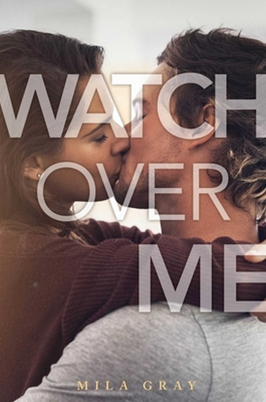 Watch Over Me by Milla Mila Gray Grey Hardcover Come Back to Me Series Book 4
